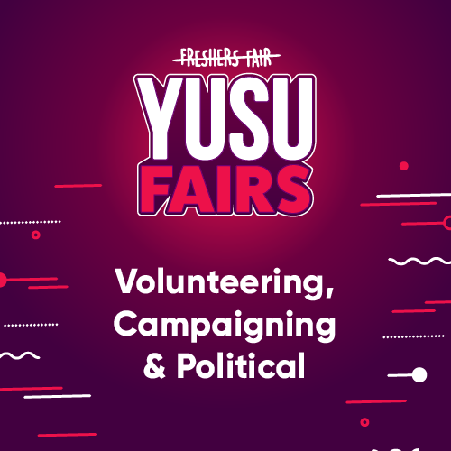 YUSU Fairs: Volunteering, Campaigning & Political